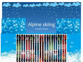 Alpine skiing  by jack  tyson