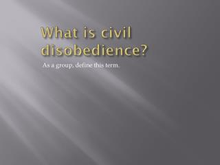 What is civil disobedience?