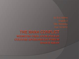 The Shah Conflict websites used Afghanistan culture Afghanistan forum daoud khan