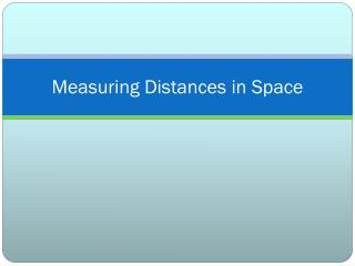 Measuring Distances in Space