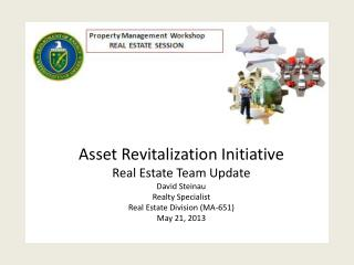 Asset Revitalization Initiative Real Estate Team Update
