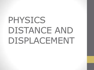 PHYSICS DISTANCE AND DISPLACEMENT