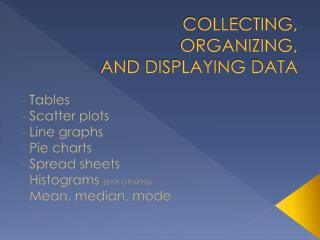 COLLECTING,  ORGANIZING,  AND DISPLAYING DATA