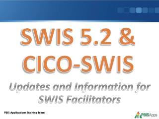 SWIS 5.2 & CICO-SWIS