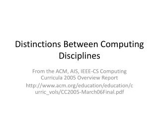 Distinctions Between Computing Disciplines