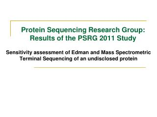 Protein Sequencing Research Group: Results of the PSRG 2011 Study