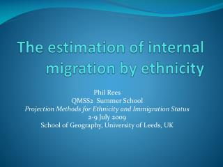 The estimation of internal migration by ethnicity