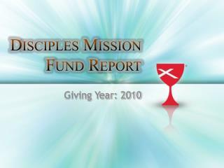 Disciples Mission Fund Report