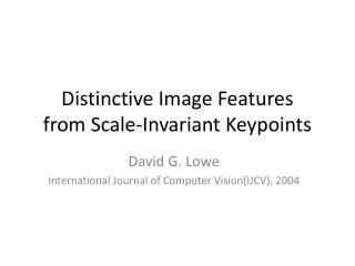 Distinctive Image Features from Scale-Invariant  Keypoints