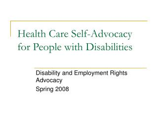 Health Care Self-Advocacy for People with Disabilities