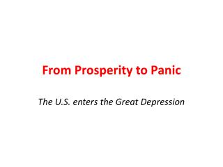 From Prosperity to Panic