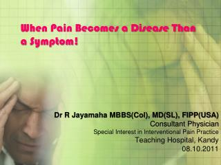 When Pain Becomes a Disease Than a Symptom!