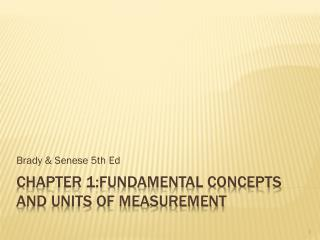 Chapter 1:Fundamental Concepts and Units of Measurement