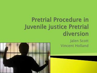 Pretrial Procedure in Juvenile justice Pretrial diversion