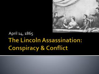 The Lincoln Assassination: Conspiracy & Conflict