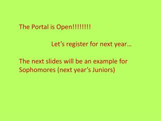 The Portal is Open!!!!!!!! 		Let's register for next year…