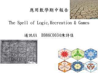???????? The Spell of  Logic,Recreation  & Games ?? 4 A  B 986 C00 34 ???