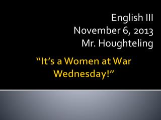 """It's a Women at War Wednesday!"""