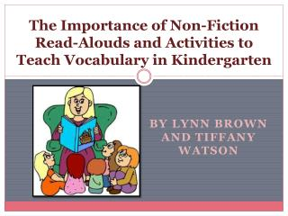 The Importance of Non-Fiction Read-Alouds and Activities to Teach Vocabulary in Kindergarten