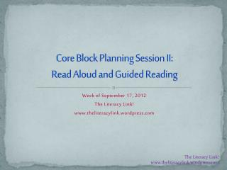 Core Block Planning Session II: Read Aloud and Guided Reading
