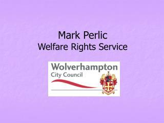 Mark Perlic Welfare Rights Service