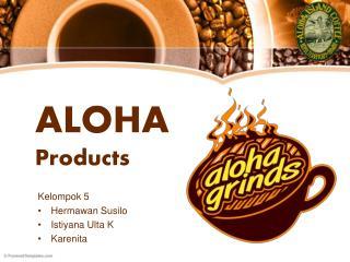 ALOHA  Products