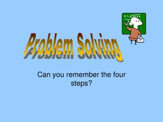 Can you remember the four steps?