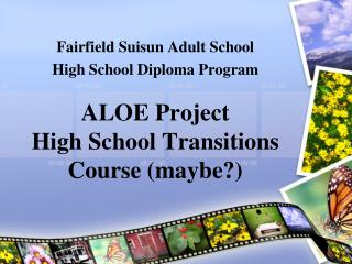 ALOE Project High School Transitions Course (maybe?)