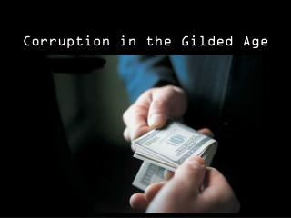 Corruption in the Gilded Age