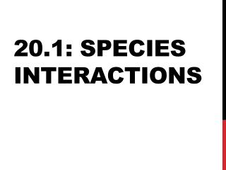 20.1: Species Interactions