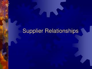 Supplier Relationships