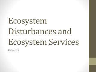 Ecosystem  Disturbances and  Ecosystem Services