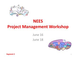 NEES  Project Management Workshop