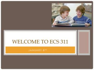 Welcome to ECS 311