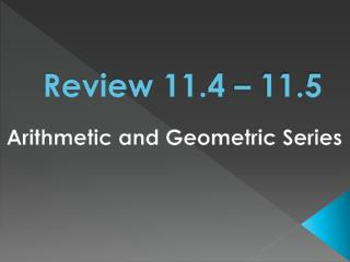 Review 11.4 – 11.5