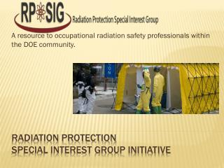 Radiation Protection Special Interest Group Initiative