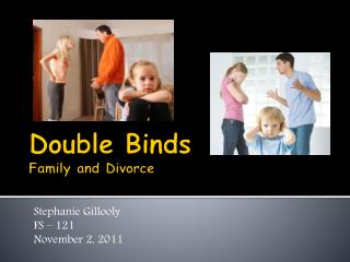 Double Binds Family and Divorce
