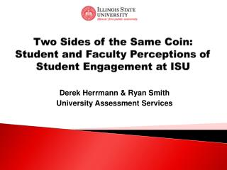Two Sides of the Same Coin: Student and Faculty Perceptions of Student Engagement at ISU