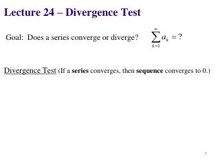 Lecture 24 – Divergence Test
