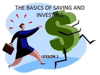 THE BASICS OF SAVING AND INVESTING