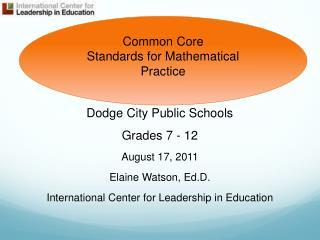 Dodge City Public Schools Grades  7  - 12 August 17, 2011  Elaine  Watson,  Ed.D .