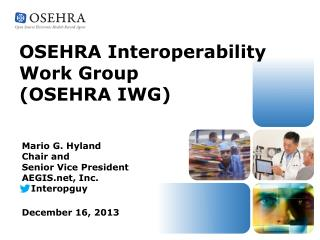 OSEHRA Interoperability  Work Group  (OSEHRA IWG )