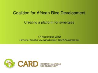 Coalition for African Rice Development Creating a platform for synergies
