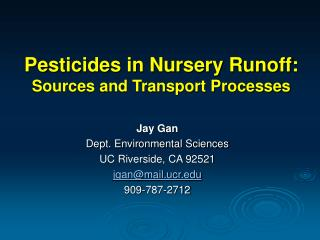 Pesticides in Nursery Runoff: Sources and Transport Processes