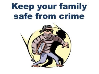 Keep your family safe from crime