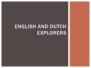 English and Dutch Explorers