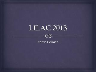 LILAC 2013