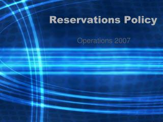 Reservations Policy