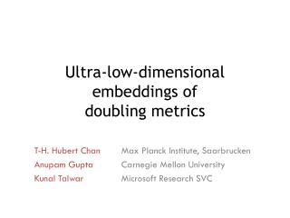 Ultra-low-dimensional  embeddings of  doubling  metrics