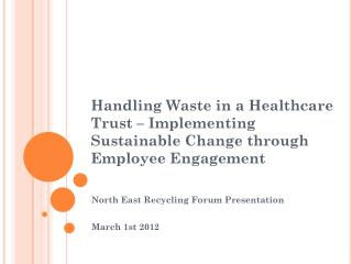 Handling Waste in a Healthcare Trust – Implementing Sustainable Change through Employee Engagement